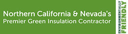 Northern California and Nevada's premier green insulation contractor
